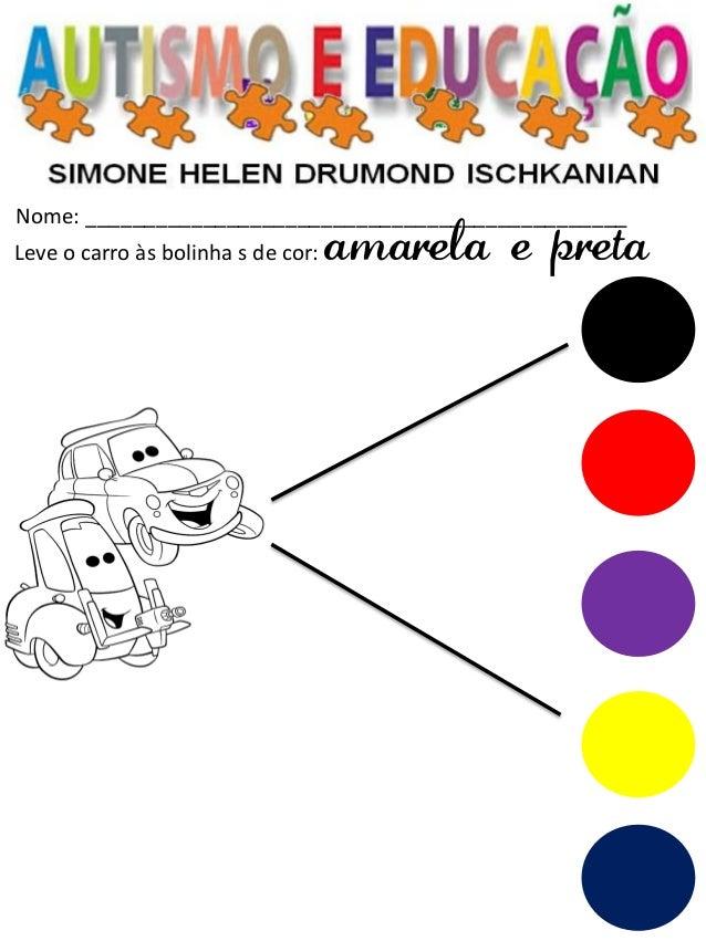 Nome: ______________________________________________  Leve o carro às bolinha s de cor: amarela e preta