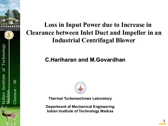 C.Hariharan and M.Govardhan  Chennai – 36  Indian Institute of Technology Madras  Loss in Input Power due to Increase in C...
