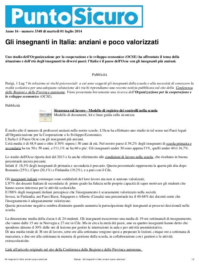 Anno 16 - numero 3348 di martedì 01 luglio 2014 Gli insegnanti in Italia: anziani e poco valorizzati Uno studio dell'Organ...