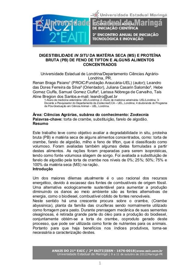 DIGESTIBILIDADE IN SITU DA MATÉRIA SECA (MS) E PROTEÍNA BRUTA (PB) DE FENO DE TIFTON E ALGUNS ALIMENTOS CONCENTRADOS Unive...