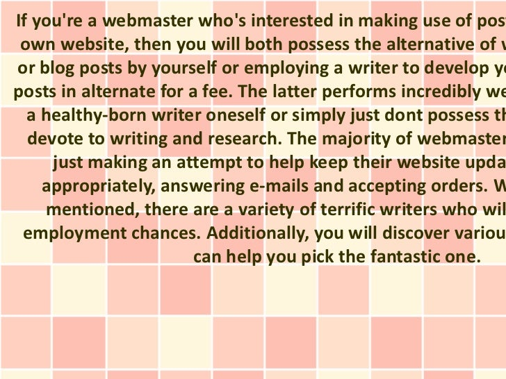 If youre a webmaster whos interested in making use of post own website, then you will both possess the alternative of wor ...