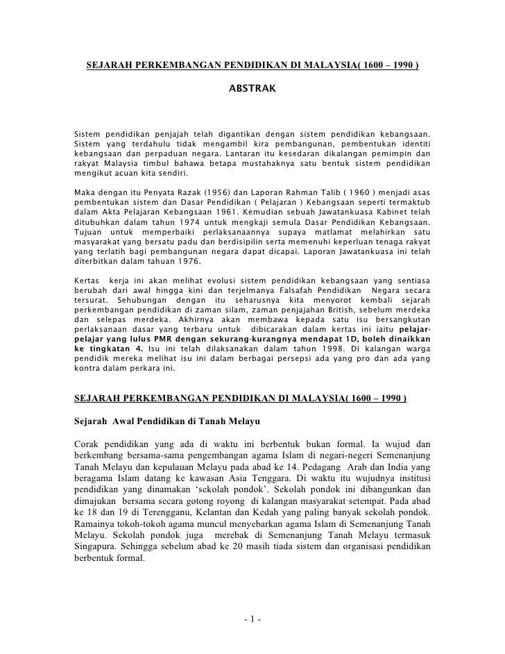 SEJARAH PERKEMBANGAN PENDIDIKAN DI MALAYSIA( 1600 – 1990 )                                    ABSTRAKSistem pendidikan pen...