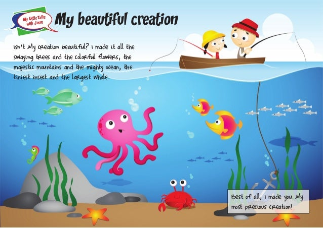 My Little Talks with Jesus My beautiful creation Best of all, I made you My most precious creation! Isn't My creation beau...