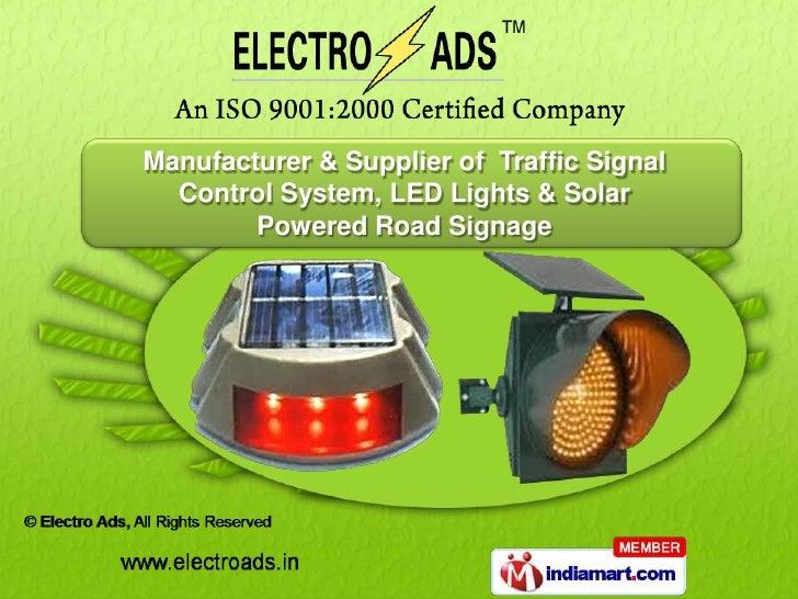 Manufacturer & Supplier of Traffic Signal  Control System, LED Lights & Solar        Powered Road Signage
