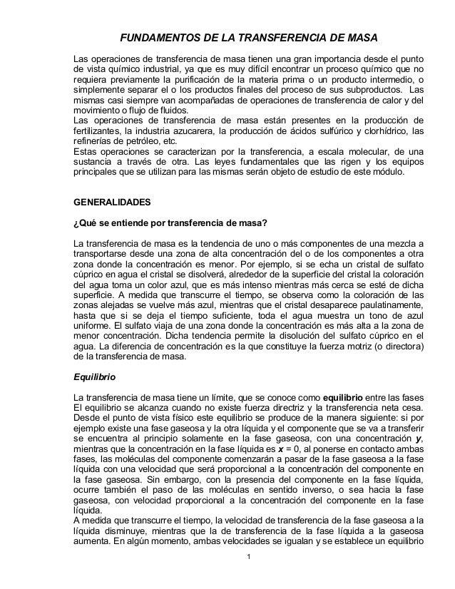 1 FUNDAMENTOS DE LA TRANSFERENCIA DE MASA Las operaciones de transferencia de masa tienen una gran importancia desde el pu...