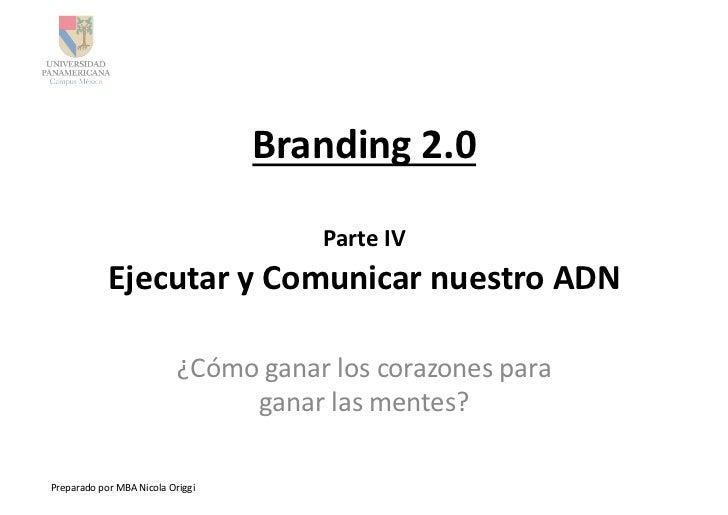 Branding 2.0                                                          Parte IV                   Ejecutar y Co...