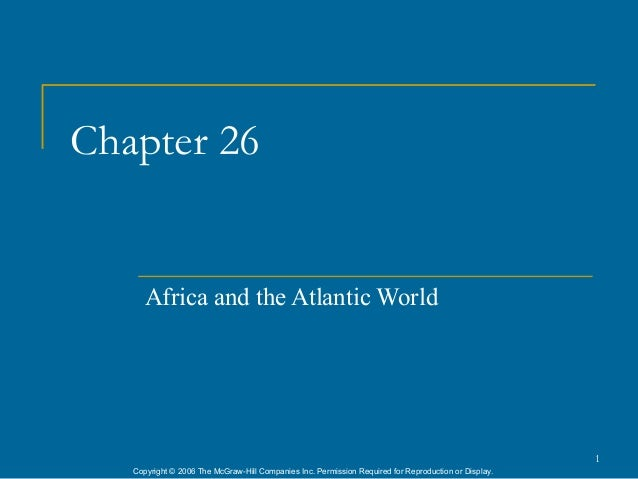 Chapter 26      Africa and the Atlantic World                                                                             ...