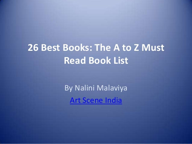 26 Best Books: The A to Z Must Read Book List By Nalini Malaviya Art Scene India