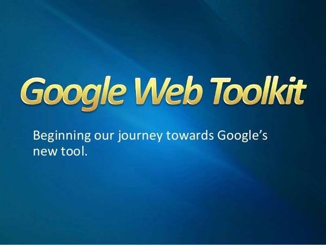 Beginning our journey towards Google'snew tool.