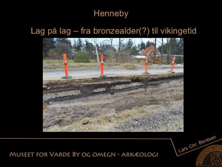 Henneby Lars Chr. Bentsen Lag på lag – fra bronzealder(?) til vikingetid