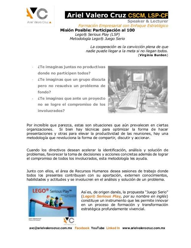 Ariel Valero Cruz CSCM, LSP-CF  Speaker & Lecturer  Formación Empresarial con Enfoque Estratégico  Misión Posible: Partici...