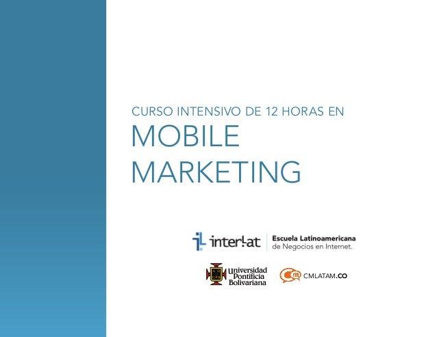 CURSO INTENSIVO DE 12 HORAS EN  mobile marketing  CMLATAM.CO