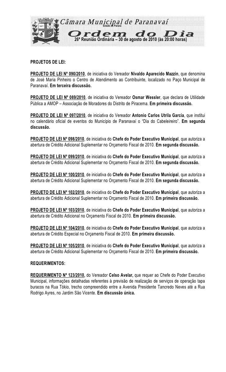 Estado do Paraná                            26ª Reunião Ordinária – 30 de agosto de 2010 (às 20:00 horas)    PROJETOS DE L...