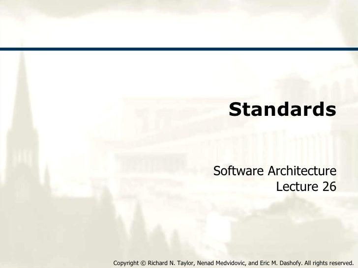 Standards Software Architecture Lecture 26