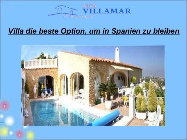 Villa die beste Option, um in Spanien zu bleiben