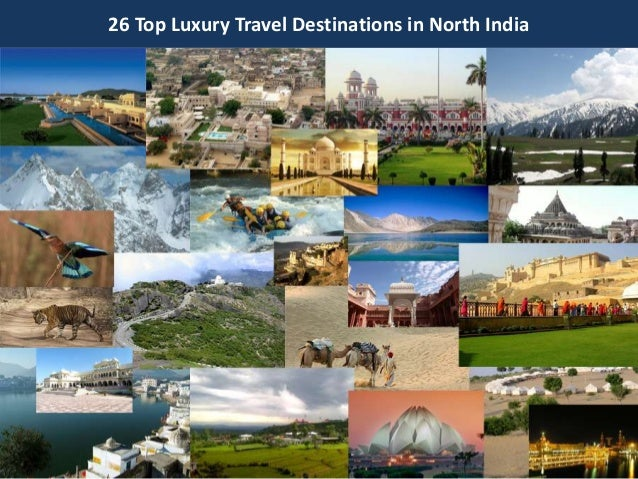 26 Top Luxury Travel Destinations in North India