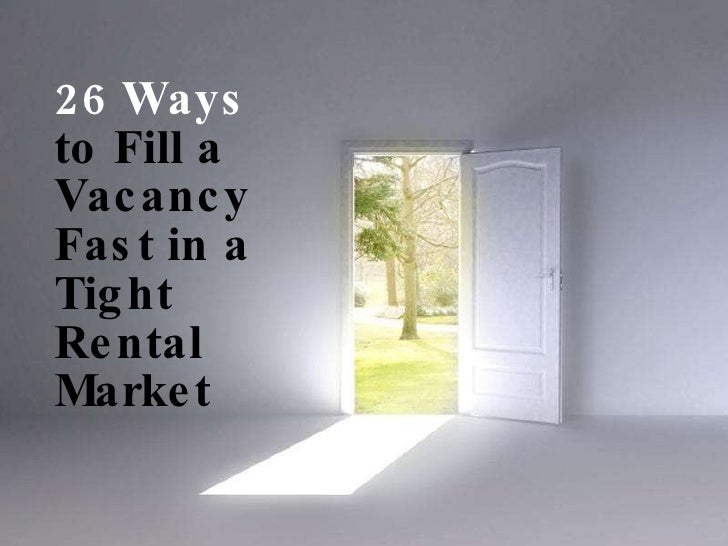 26 Ways to fill a Vacany Fast in a Tight Rental Market