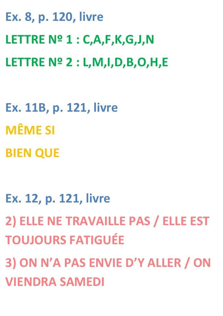 Ex. 8, p. 120, livreLETTRE Nº 1 : C,A,F,K,G,J,NLETTRE Nº 2 : L,M,I,D,B,O,H,EEx. 11B, p. 121, livreMÊME SIBIEN QUEEx. 12, p...