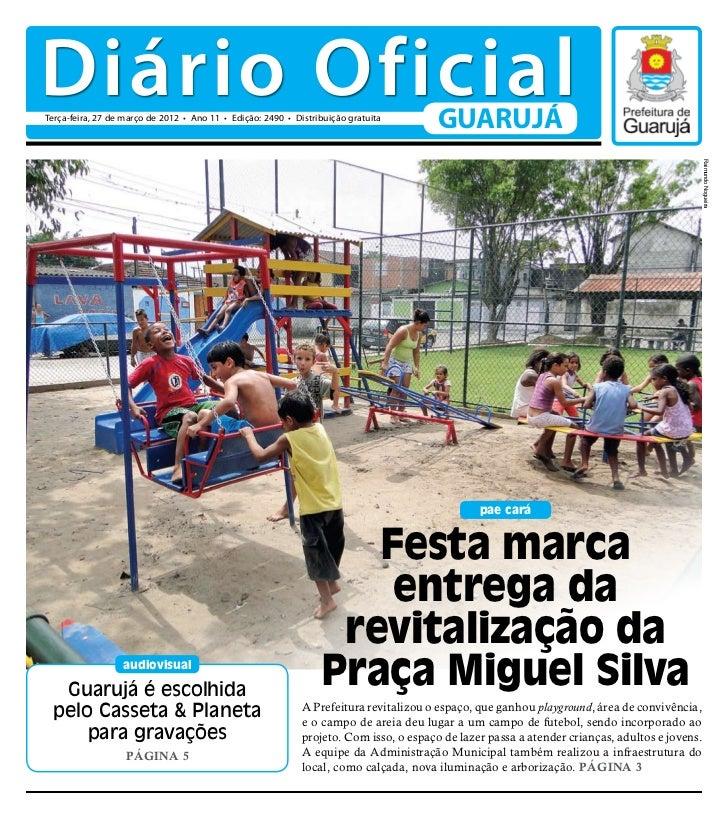 Diário OficialTerça-feira, 27 de março de 2012 • Ano 11 • Edição: 2490 • Distribuição gratuita                            ...
