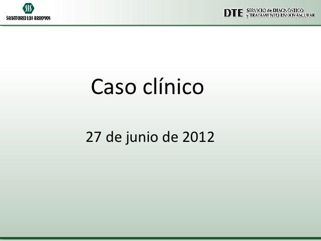 Caso clínico27 de junio de 2012