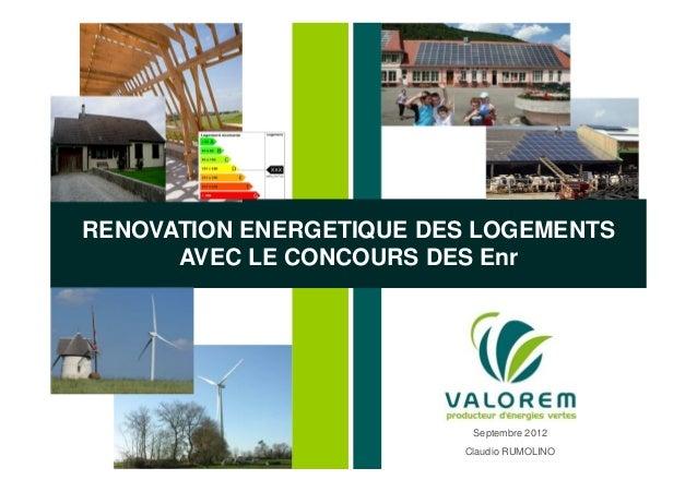 RENOVATION ENERGETIQUE DES LOGEMENTS      AVEC LE CONCOURS DES Enr                          Septembre 2012                ...