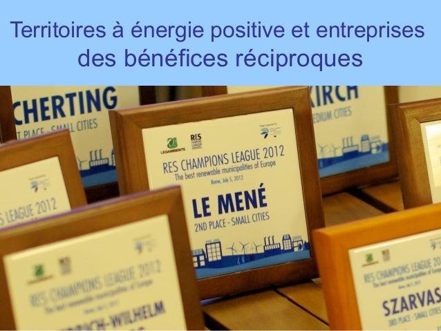 Territoires à énergie positive et entreprises       des bénéfices réciproques