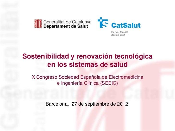 Sostenibilidad y renovación tecnológica       en los sistemas de salud  X Congreso Sociedad Española de Electromedicina   ...