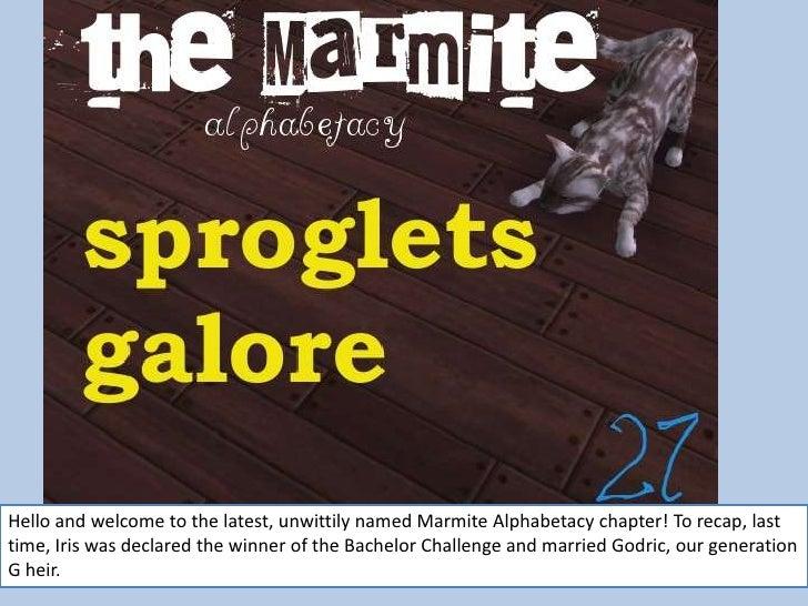 The Marmite Alphabetacy 27: Sproglets Galore