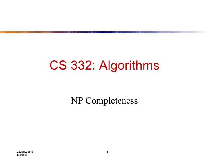 CS 332: Algorithms NP Completeness