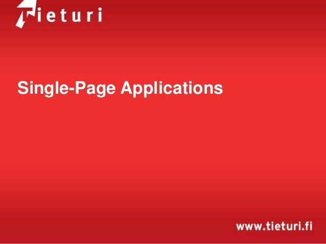 27.1.2014, Tampere. Perinteinen mobiilimaailma murroksessa. Petri Niemi: Single-Page Applications