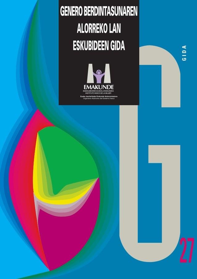 EMAKUNDE EMAKUMEAREN EUSKAL ERAKUNDE GASTEIZ 2014 ENERO BERDINTASUNAREN ARLOKO LAN-ESKUBIDEEN GIDALIBURUA