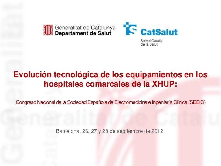 Evolución tecnológica de los equipamientos en los       hospitales comarcales de la XHUP:Congreso Nacional de la Sociedad ...