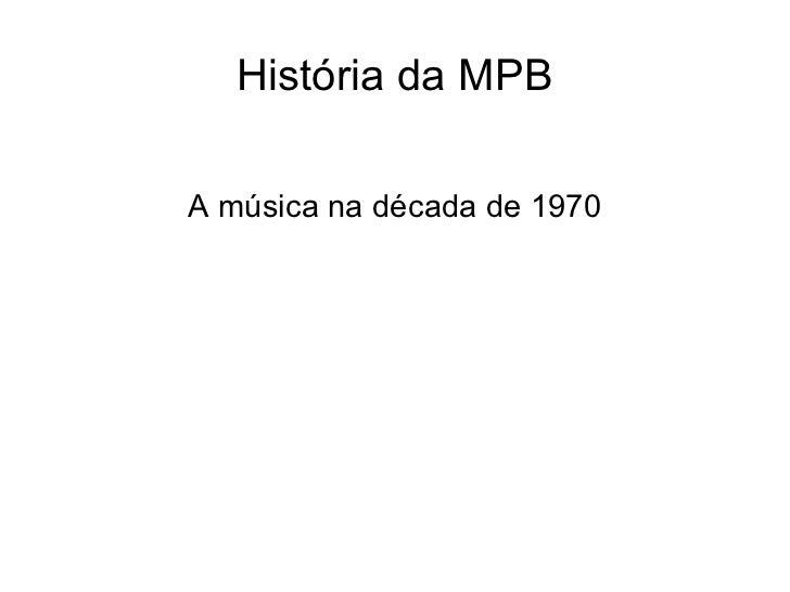 História da MPB A música na década de 1970