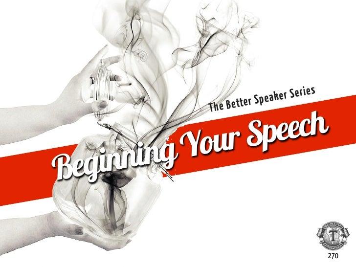 peaker Series          Th e B e tte r S          ourSpeech  ginningYBe                                             270