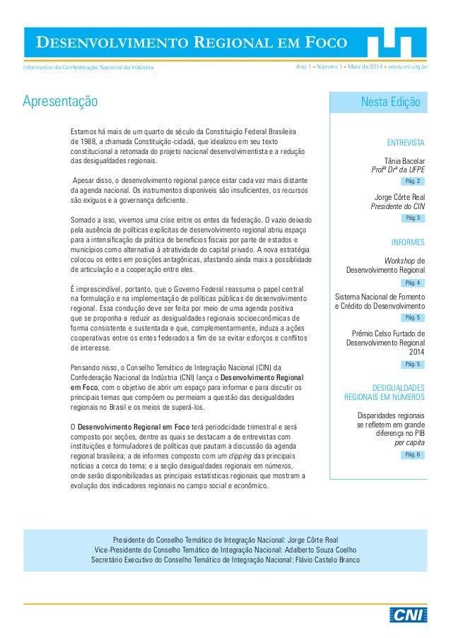 Ano 1 Número 1 Maio de 2014 www.cni.org.br ENTREVISTA Tânia Bacelar Profª Drª da UFPE Jorge Côrte Real Presidente do CIN I...