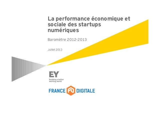La performance économique et sociale des startups numériques Baromètre 2012-2013 Juillet 2013