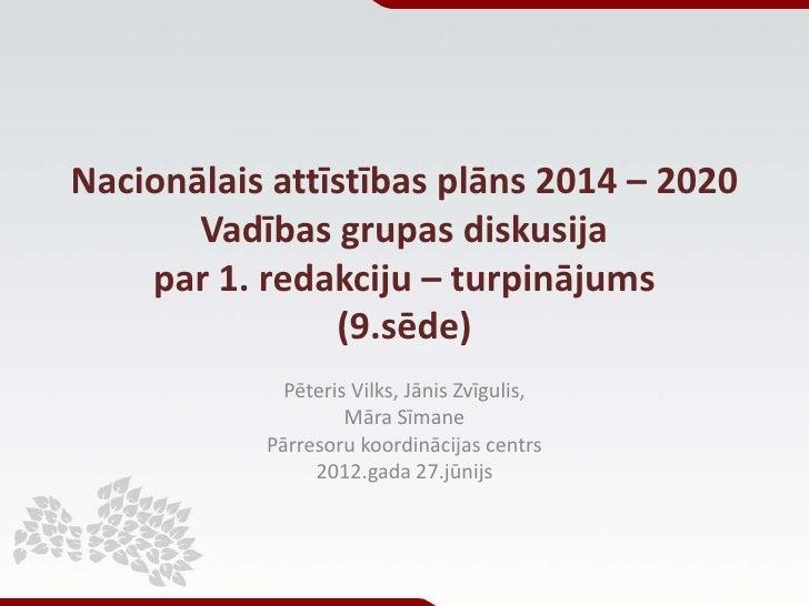 NAP2020: Vadības grupas diskusija par 1.redakciju (9.sēde - 27.06.2012.)