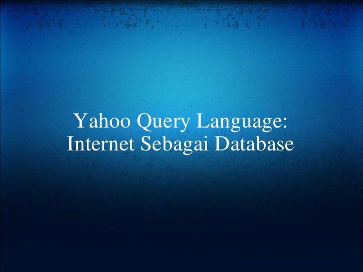 Yahoo Query Language: Internet Sebagai Database