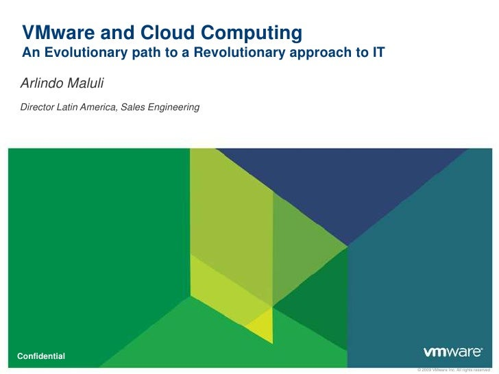 VMware and Cloud ComputingAn Evolutionary path to a Revolutionary approach to IT<br />Arlindo Maluli<br />Director Latin A...