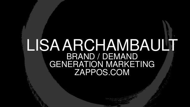 LISAARCHAMBAULT BRAND / DEMAND GENERATION MARKETING ZAPPOS.COM