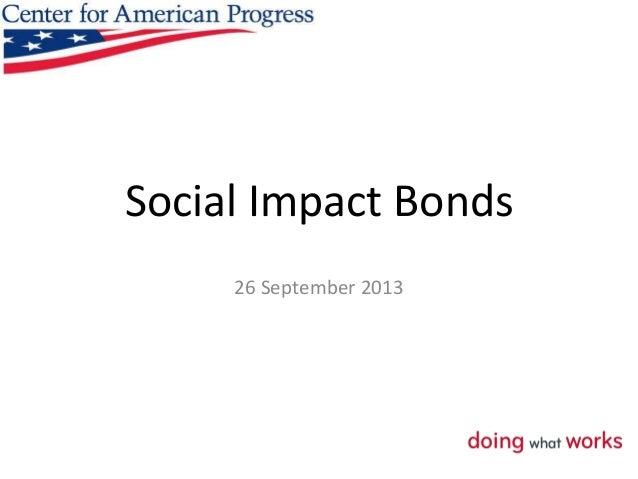 Social Impact Bonds 26 September 2013