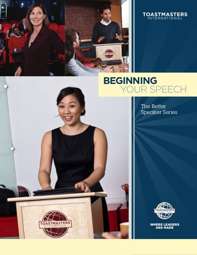 beginning your speech Like a good story, each of our example speeches has a clear beginning, middle and end we advocate you use this principal when writing your speeches from scratch or.