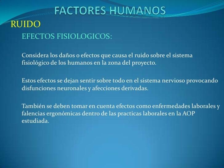 RUIDO EFECTOS FISIOLOGICOS: Considera los daños o efectos que causa el ruido sobre el sistema fisiológico de los humanos e...