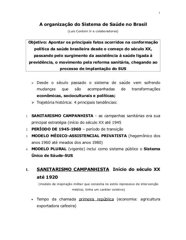 A organização do Sistema de Saúde no Brasil (Luis Cordoni Jr e colaboradores) Objetivo: Apontar os principais fatos ocorri...