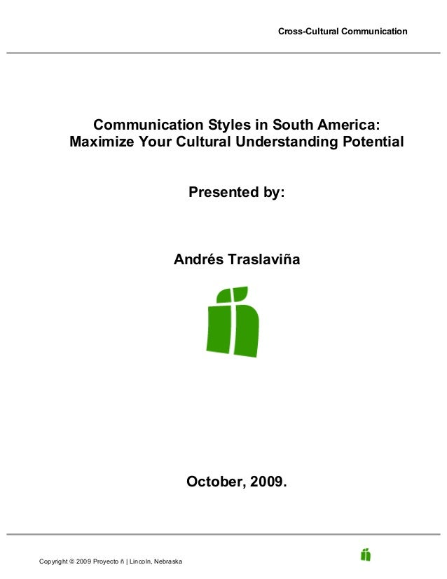 Cross-Cultural Communication  Communication Styles in South America: Maximize Your Cultural Understanding Potential Presen...