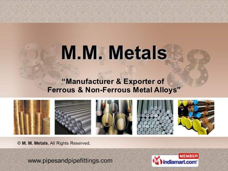 "M.M. Metals "" Manufacturer & Exporter of  Ferrous & Non-Ferrous Metal Alloys"""