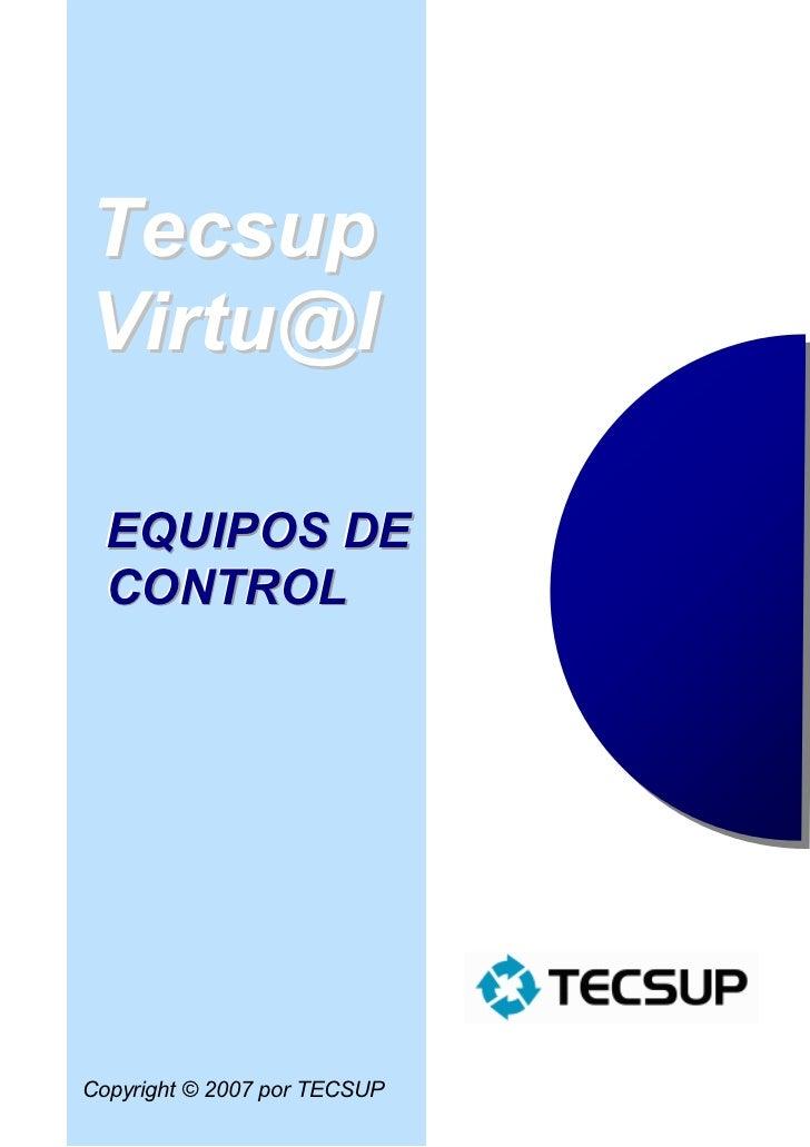 TecsupVirtu@l EQUIPOS DE CONTROLCopyright © 2007 por TECSUP