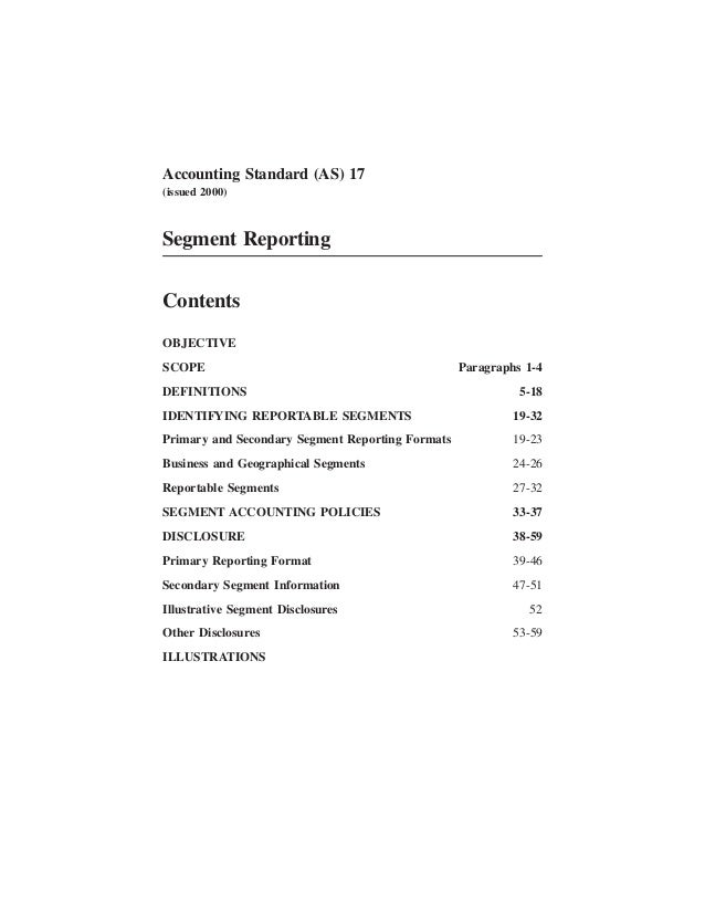 Accounting Standard (AS) 17 (issued 2000) Segment Reporting Contents OBJECTIVE SCOPE Paragraphs 1-4 DEFINITIONS 5-18 IDENT...