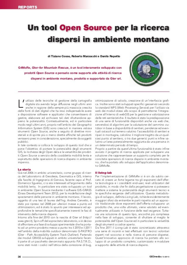 REPORTS 36 GEOmedia n°2-2013 G4MoRe, Gter-for Mountain Rescue, è un tool interamente sviluppato con prodotti Open Source e...