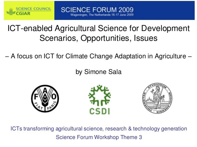 ICT-enabled Agricultural Science for Development        Scenarios, Opportunities, Issues– A focus on ICT for Climate Chang...